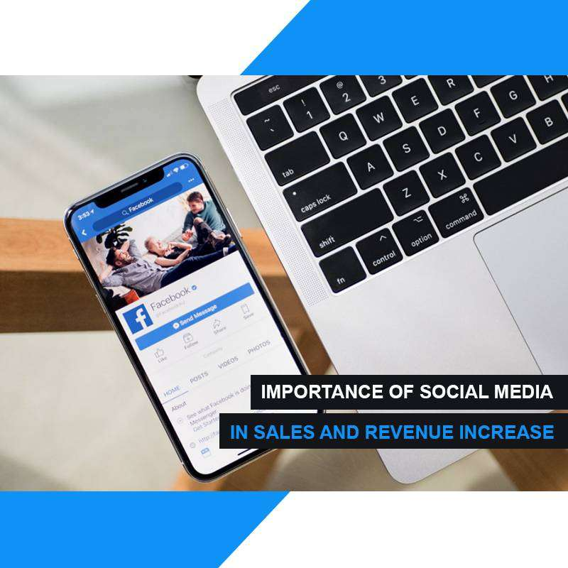 IMPORTANCE OF SOCIAL MEDIA IN SALES AND REVENUE INCREASE