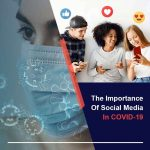 The Importance Of Social Media In COVID-19